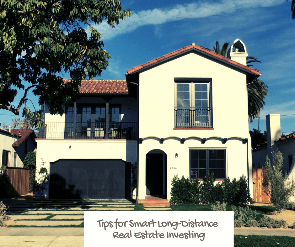 Tips for smart long distance real estate investing
